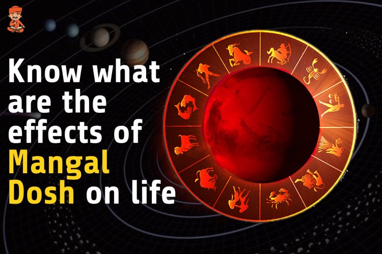 Know what are the effects of Mangal Dosh on life