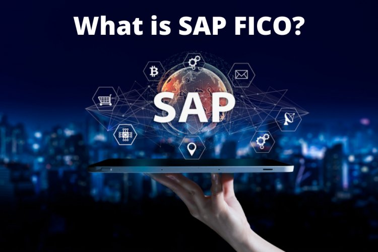 What is SAP FICO?